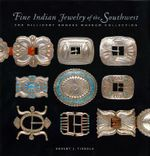 Fine Indian Jewelry of the South West : The Millicent Rogers Museum Collection - Shelby Tisdale