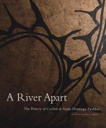 River Apart : The Pottery of Cochiti and Santo Domingo Pueblos - Valerie Verzuh