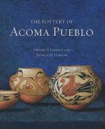 The Pottery of Acoma Pueblo - Dwight P Lanmon