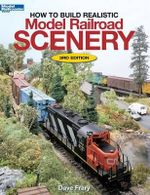 How to Build Realistic Model Railroad Scenery : Miniature Editions - Dave Frary