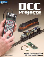 DCC Projects & Applications : Digital Command Control for Your Model Railroad - Mike Polsgrove