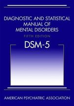 Diagnostic and Statistical Manual of Mental Disorders : 5th Edition - American Psychiatric Association