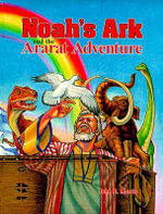 Noahs Ark and the Ararat Adventures - Master Books
