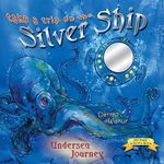 Take a Trip on the Silver Ship : Undersea Journey - Darrell Wiskur