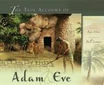 The True Account of Adam & Eve - Ken Ham