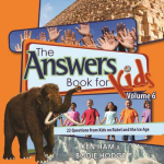 The Answers Book for Kids, Volume 6 : 22 Questions from Kids on Babel and the Ice Age - Ken Ham