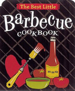 The Best Little Barbecue Cookbook : Best Little... Ser. - Karen Adler
