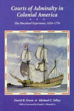 Courts of Admirality in Colonial America : The Maryland Experience, 1634-1776 - David R. Owen