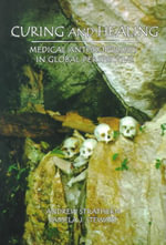 Curing and Healing : Medical Anthropology in Global Perspective - Andrew Strathern