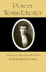 Pioneer Woman Educator : The Progressive Spirit of Annie Webb Blanton - Cottrell D