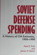 Soviet Defense Spending : A History of CIA Estimates, 1950-1990 - Firth- N