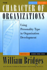 The Character of Organizations : Using Personality Type in Organization Development - William Bridges