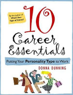 10 Career Essentials : Excel at Your Career by Using Your Personality Type - Donna Dunning