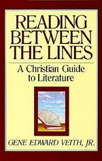 Reading Between the Lines - Gene Edward, Jr. Veith