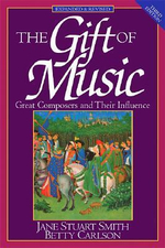 The Gift of Music : Great Composers and Their Influence - Jane Stuart Smith