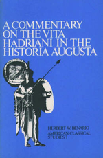 A Commentary on the Vita Hadriani in the Historia Augusta - Herbert W. Benario