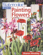 Painting Flowers : Watercolor Basics - Sharon Hinckley