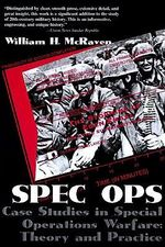 Spec Ops : Case Studies in Special Operations Warfare - Theory and Practice - William H. McRaven