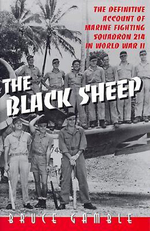 The Black Sheep : The Definitive Account of Marine Fighting Squadron 214 in World War II - Bruce D. Gamble