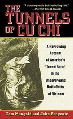 The Tunnels of Cu Chi : A Harrowing Account of America's