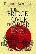 The Bridge Over the River Kwai - Pierre Boulle