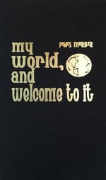 My World, and Welcome to It - James Thurber