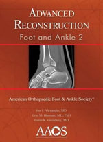 Advanced Reconstruction : Foot and Ankle 2