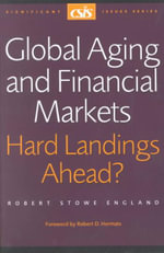 Global Aging and Financial Markets : Hard Landings ahead? - Robert England