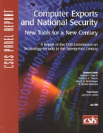 Computer Exports and National Security : New Tools for a New Century - James Andrew Lewis