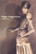 Peggy Guggenheim : A Celebration - Karole Vail