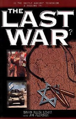 The Last War : The Coming Battle for Jerusalem and Its Importance - David Allen Lewis
