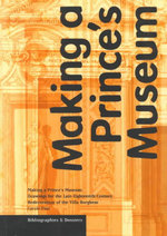 Making a Prince's Museum : Drawings for the Late Eighteenth-century Redecoration of the Villa Borghese - Carole Paul