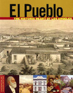 El Pueblo : the Historic Heart of Los Angeles - Tevvy Ball
