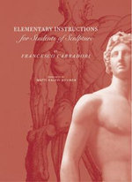 Elementary Instructions for Students of Sculpture : Perspectives in Continental Philosophy (Hardcover) - Francesco Carradori