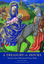 Treasure of Hours : Selections from Illuminated Prayer Books