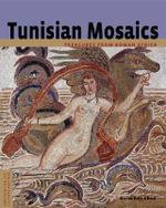 Tunisian Mosaics : Treasures from Roman Africa - Aicha Ben Abed