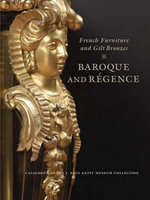 French Furniture and Gilt Bronzes : Baroque and Regence - Gillian Wilson