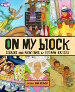 On My Block : Stories and Paintings by Fifteen Artists