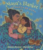 Maya's Blanket : La Manta de Maya - Monica Brown