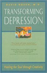 Transforming Depression : Healing the Soul Through Creativity - David H. Rosen