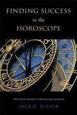 Finding Success in the Horoscope : The Slevin System of Horoscope Analysis - Jackie Slevin