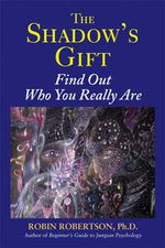 The Shadow's Gift : Find Out Who You Really Are - Robin Robertson