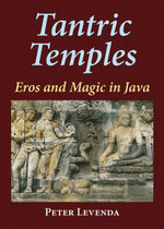 Tantric Temples : Eros and Magic in Java - Peter Levenda