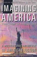 Imagining America - Stories from the Promised Land Rev : Multicultural Anthology of American Fiction - W. Brown