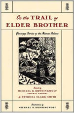 On the Trail of Elder Brother : Glous'gap Stories of the Micmac Indians - Michael B. RunningWolf