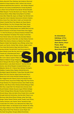 Short : An International Anthology of Five Centuries of Short-Short Stories, Prose Poems, Brief Essays, and Other Short Prose Forms