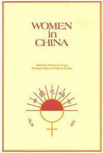 Women in China : Studies in Social Change and Feminism - Marilyn B. Young