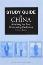 Study Guide to China : Adapting the Past, Confronting the Future - Thomas Buoye