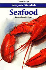 Seafood : Down East Recipes - Marjorie Standish
