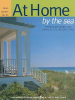 At Home by the Sea : Houses Designed for Living at the Water's Edge - Bruce Snider